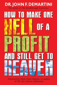 Cover How To Make One Hell Of A Profit and Still Get In To Heaven
