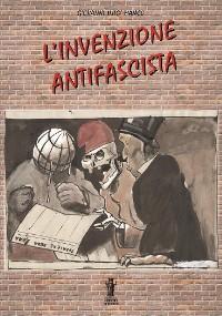 Cover L'invenzione antifascista