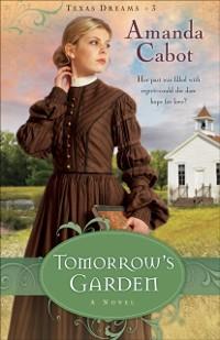 Cover Tomorrow's Garden (Texas Dreams Book #3)