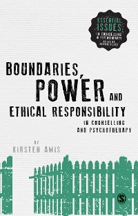 Cover Boundaries, Power and Ethical Responsibility in Counselling and Psychotherapy