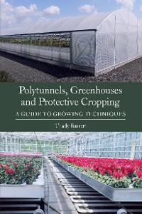 Cover Polytunnels, Greenhouses and Protective Cropping