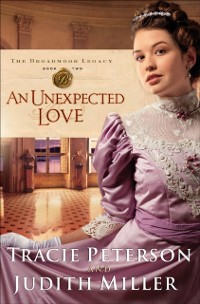 Cover Unexpected Love (The Broadmoor Legacy Book #2)