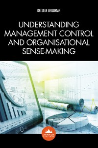 Cover Understanding Management Control and Organisational Sense-making