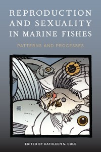 Cover Reproduction and Sexuality in Marine Fishes