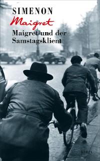 Cover Maigret und der Samstagsklient