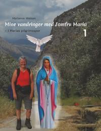 Cover Mine vandringer med Jomfru Maria