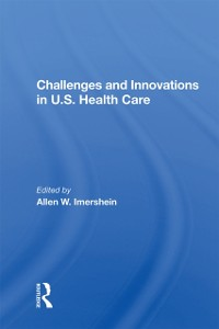 Cover Challenges And Innovations In U.S. Health Care