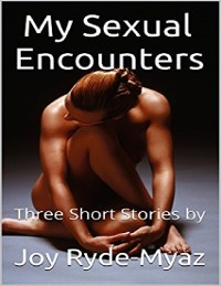 Cover My Sexual Encounters: Three Short Stories