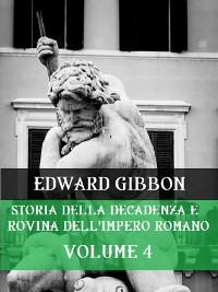 Cover Storia della decadenza e rovina dell'Impero Romano Volume 4