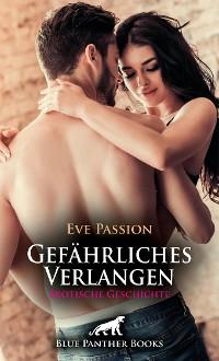 Cover Gefährliches Verlangen | Erotische Geschichte