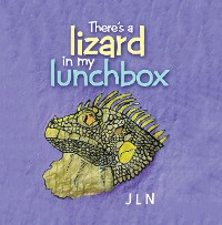 Cover There's a Lizard in My Lunchbox