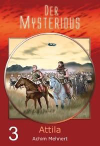 Cover Der Mysterious 03: Attila