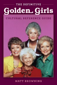 """Cover The Definitive """"Golden Girls"""" Cultural Reference Guide"""