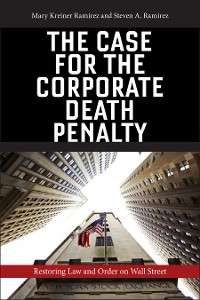 Cover The Case for the Corporate Death Penalty