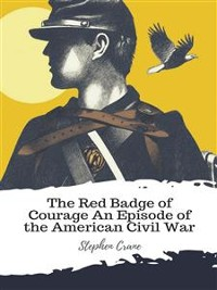 Cover The Red Badge of Courage An Episode of the American Civil War