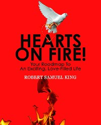Cover Hearts On Fire! Your Roadmap to An Exciting, Love-Filled Life