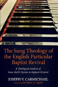 Cover The Sung Theology of the English Particular Baptist Revival