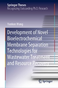 Cover Development of Novel Bioelectrochemical Membrane Separation Technologies for Wastewater Treatment and Resource Recovery