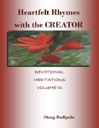 Cover Heartfelt Rhymes With the Creator: Devotional Meditations Volume 01