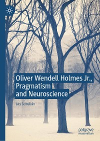 Cover Oliver Wendell Holmes Jr., Pragmatism and Neuroscience