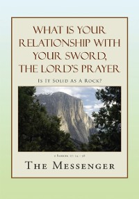 Cover What Is Your Relationship with Your Sword, the Lord's Prayer