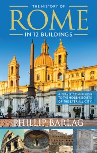 Cover History of Rome in 12 Buildings