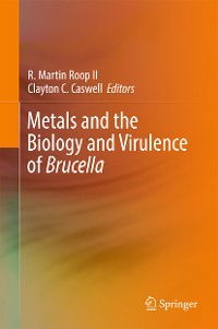 Cover Metals and the Biology and Virulence of Brucella