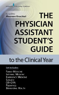 Cover The Physician Assistant Student's Guide to the Clinical Year Seven-Volume Set