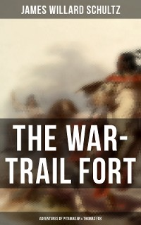 Cover The War-Trail Fort: Adventures of Pitamakan & Thomas Fox
