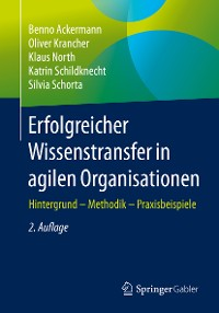Cover Erfolgreicher Wissenstransfer in agilen Organisationen