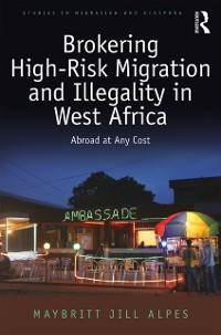 Cover Brokering High-Risk Migration and Illegality in West Africa