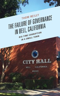 Cover The Failure of Governance in Bell, California