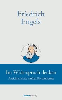Cover Friedrich Engels // Im Widerspruch denken