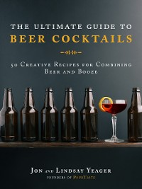 Cover The Ultimate Guide to Beer Cocktails