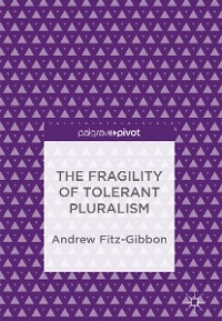 Cover The Fragility of Tolerant Pluralism