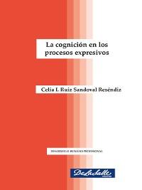 Cover La cognición en los procesos expresivos