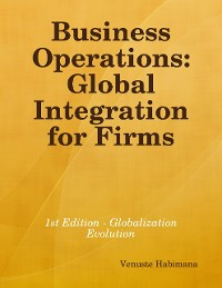 Cover Business Operations: Global Integration for Firms