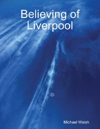Cover Believing of Liverpool