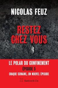 Cover Restez chez vous - Épisode 5