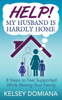 Cover Help! My Husband is Hardly Home