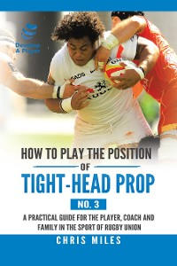 Cover How to Play the Position of Tight-Head Prop (No. 3)
