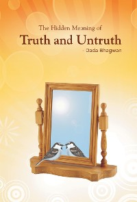Cover The Hidden Meaning of Truth and Untruth
