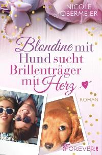 Cover Blondine mit Hund sucht Brillenträger mit Herz