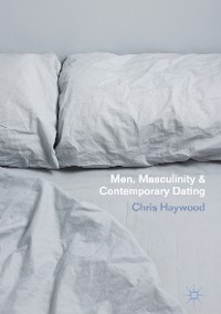 Cover Men, Masculinity and Contemporary Dating