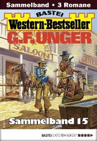 Cover G. F. Unger Western-Bestseller Sammelband 15