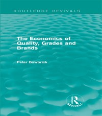 Cover Economics of Quality, Grades and Brands (Routledge Revivals)