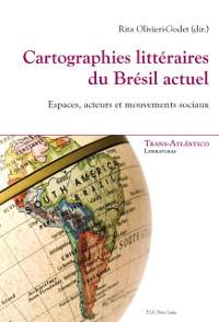 Cover Cartographies litteraires du Bresil actuel