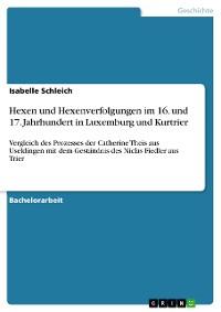 Cover Hexen und Hexenverfolgungen im 16. und 17. Jahrhundert in Luxemburg und Kurtrier