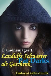 Cover Dämonenjäger 1 - Landulfs Schwester als Geschenk