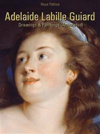 Cover Adelaide Labille Guiard: Drawings & Paintings (Annotated)